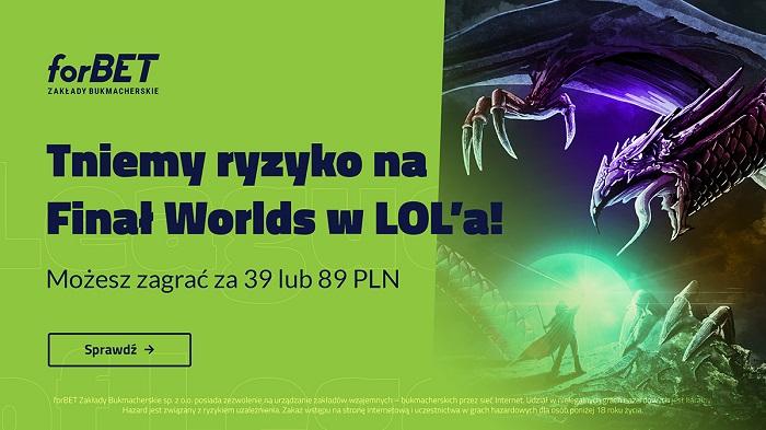 forBET tnie ryzyko na Finał Worlds 2020 w LOL'a!