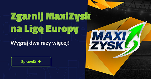 MaxiZysk na Ligę Europy!