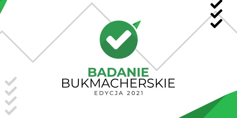 """Wystartowało """"Badanie Bukmacherskie 2021"""" – ze sportem i biznesem w tle."""